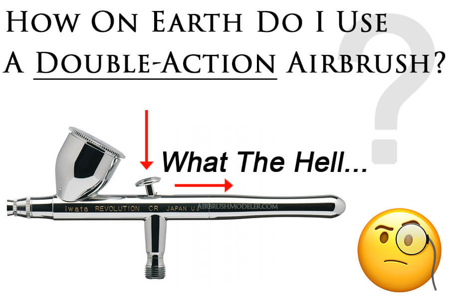 How Do You Use A Double Action Airbrush